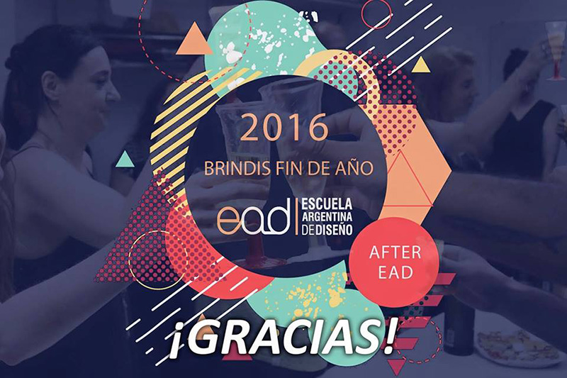 Fin de a o 2016 brindis en ead ead escuela for Escuela argentina de diseno